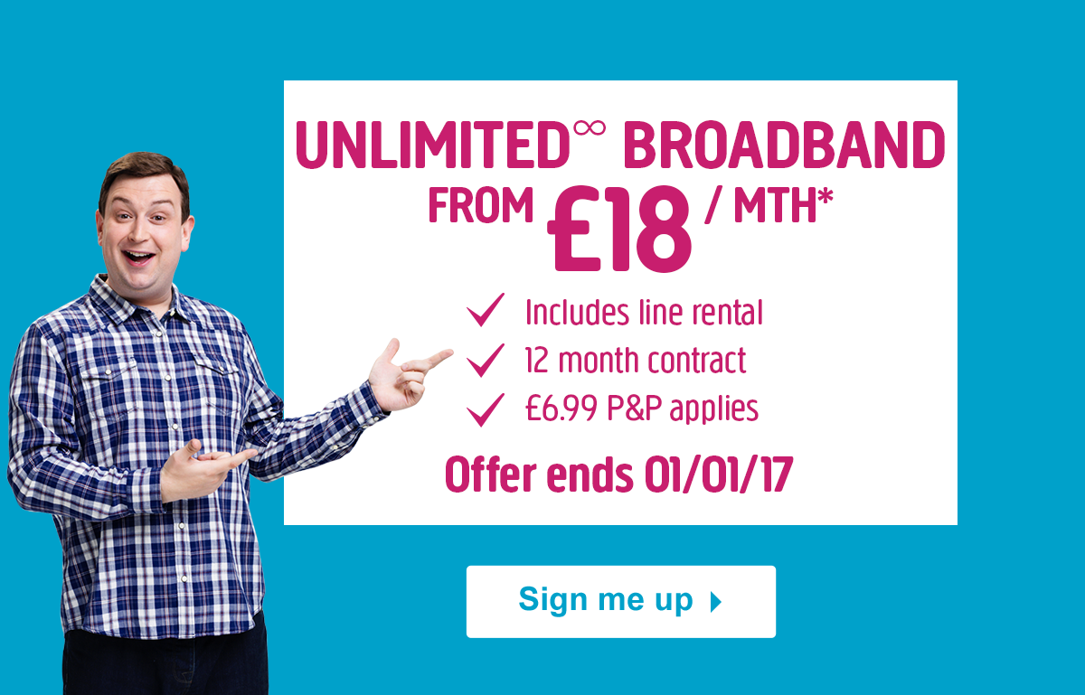 Unlimited Broadband from 18.00